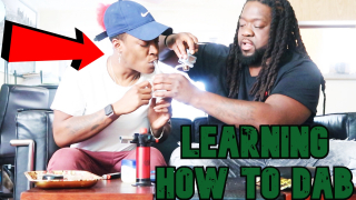 LEARNING HOW TO DAB WITH TWAN_D_HUSSLA ...THIS IS THE HIGHEST VIDEO EVER! ! !  !