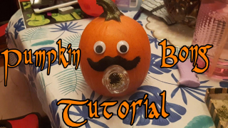 Super Easy Pumpkin Bong Tutorial (and other silliness)
