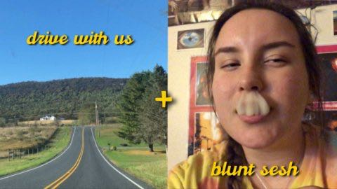 blunt sesh + drive with us