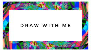 draw with me ❥ episode one