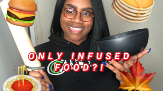 EATING ONLY INFUSED FOOD FOR 24 HOURS