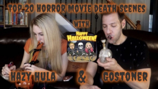 Top 20 Horror Movie Death Scenes with GoStoner and Hazy Hula