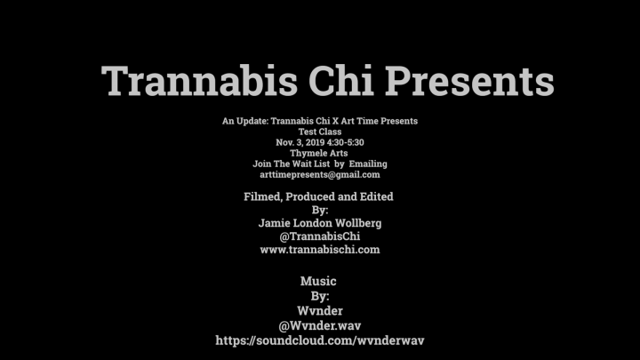 Big News! Updated Trannabis Chi X Art Time Presents Test Class