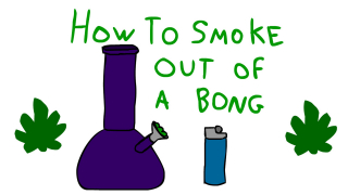 HOW TO SMOKE OUT OF A BONG: A High Animation
