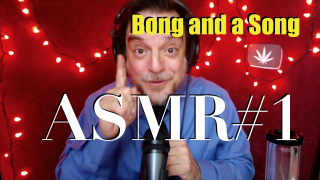 EXPOSING: Bong and a Song: ASMR#1: Shhhh...Let's get stoned | Yamos