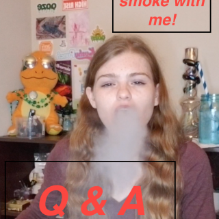 Q&A  - Smoke with me!