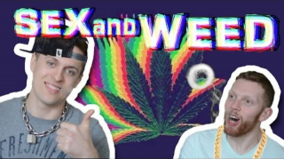SEX AND WEED?