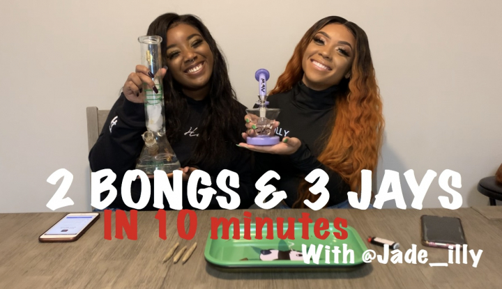 2 BONGS & 3 JAYS IN 10 MINUTES WITH JADE ILLY