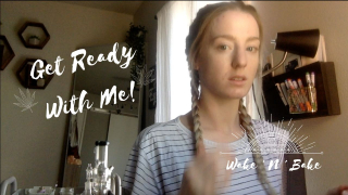 Wake ' n ' Bake : Get Ready With Me! (MY FIRST VIDEO) // 10.18.19