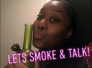 Let's Smoke & Talk  || PuffPuffGyal