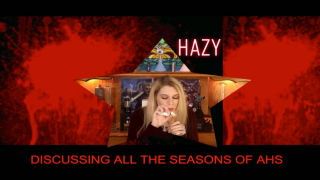 HAZY Discusses all seasons of American Horror Story