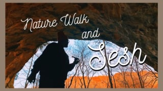 Nature Walk and Sesh #15