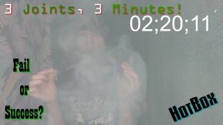 3 Joints, In 3 Minutes!! (kinda)