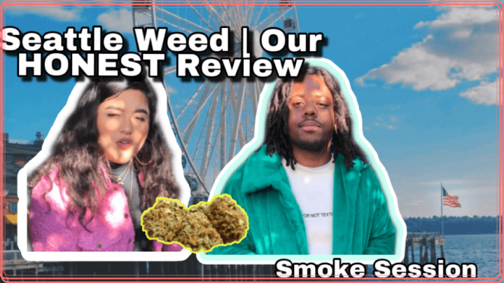Seattle Smoke Session | Our HONEST Review on Seattle Weed