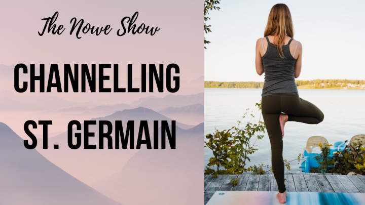 Channelling St. Germain - The NOWe Show FT Tara Arnold