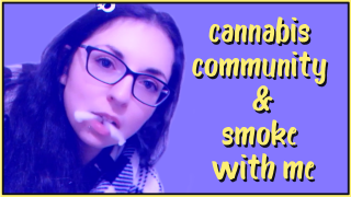 cannabis community and smoke sesh | kittenasylum