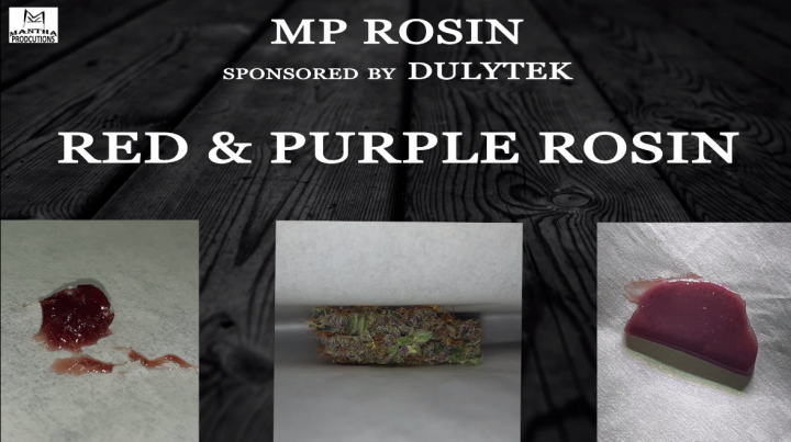 MP Rosin- Red & Purple Rosin (Sponsored by Dulytek)