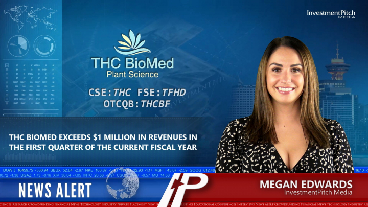 THC BioMed exceeds $1 million in revenues in the first quarter of the current fiscal year
