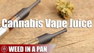 How To Make Cannabis E-Juice