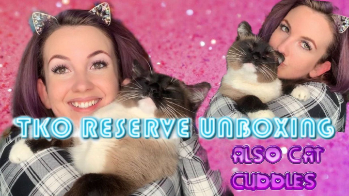 TKO RESERVE UNBOXING + CUDDLING MY CAT