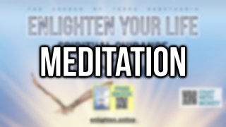 Enlighten Your Life | Meditation