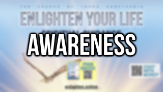 Enlighten Your Life | Awareness