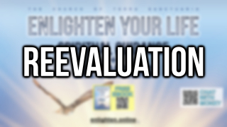 Enlighten Your Life | Reevaluation