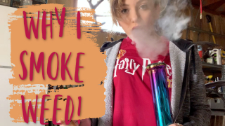 WHY I SMOKE WEED! | fairy smokes