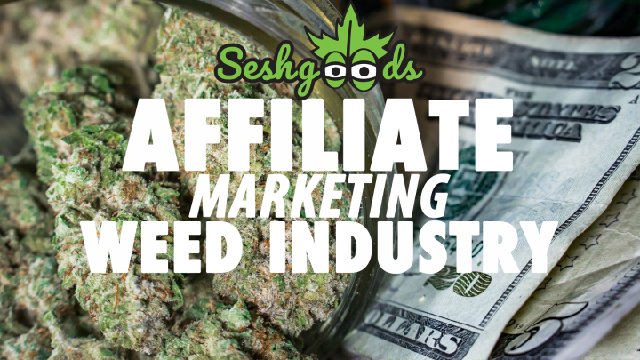 How To Make Money In The Cannabis Industry Online (Affiliate Marketing)