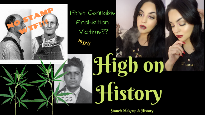 High On History Episode 1---First People arrested for Marijuana Prohibition