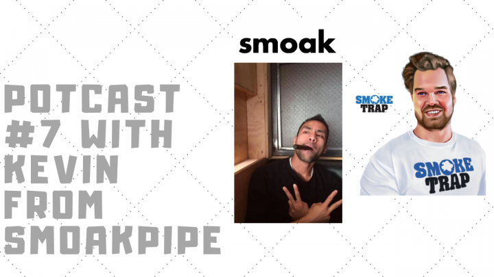 Smoke Trap Potcast #7 With Kevin From Smoakpipe!