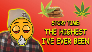 Story Time: The Highest I've Ever Been | Smoking with
