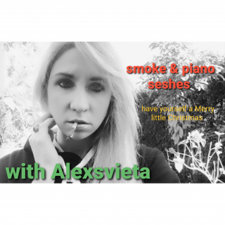 Smoke & Piano seshes with [Alexsvieta : Have yourself a very Merry Christmas ]