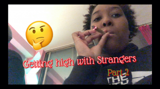 I got high with Stangers.....part 2 (Vlogmas) || PuffPuffGyal