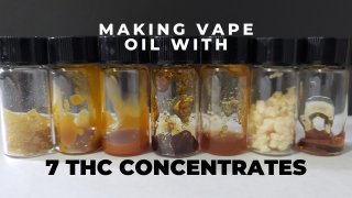 How to make THC Vape Oil with 7 different Concentrates