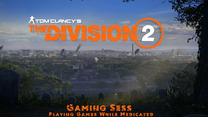 The Division 2  Gaming Sess (Playing Games while Medicated)    Ep42