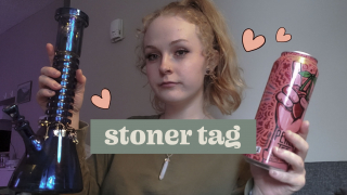 ♡ Stoner Tag | Sesh with me ♡