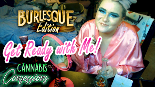 Get Ready With Me Burlesque & Dabs Edition