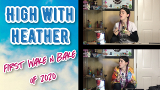 [High with Heather] Wake N Bake and an Interruption