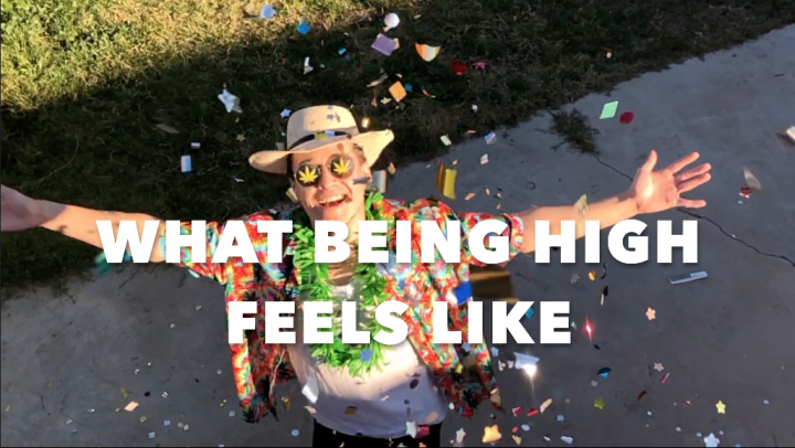 WHAT BEING HIGH FEELS LIKE