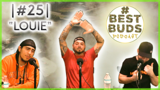 Louie | Best Buds Podcast | #25 |