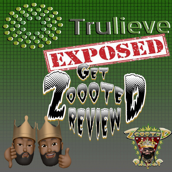 - Trulieve Exposed GET ZOOOTED REVIEW -