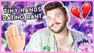TINY HANDS DATING RANT