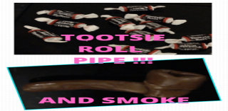TOOTSIE ROLL PIPE