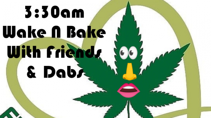 Wake and Bake With Dabs from From The Heart 420