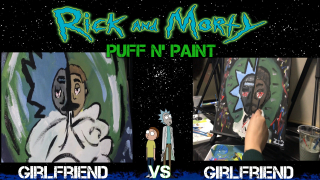 *PUFF & PAINT -RICK AND MORTY!!!
