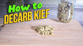 How to decarb Kief