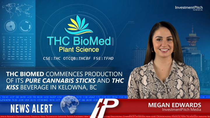 THC BioMed commences production of its Pure Cannabis Sticks and THC Kiss beverage in Kelowna, BC