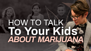 How to Talk to Your Kids About Marijuana (Now that Marijuana is Legal in Canada)