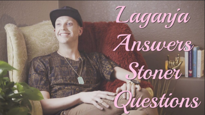 Laganja Estranja Answers Basic Stoner Questions